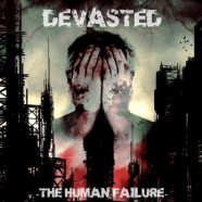 DEVASTED &#8211; &#8220;The Human Failure&#8221;