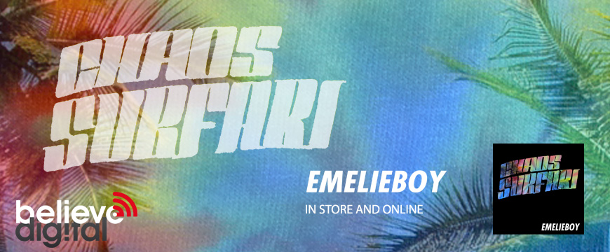 Chaos Surfari &#8211; EMELIEBOY