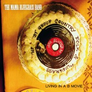 The MAMA BLUEGRASS BAND – Living in a B movie