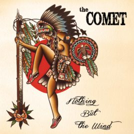 The COMET – Nothing but the wind