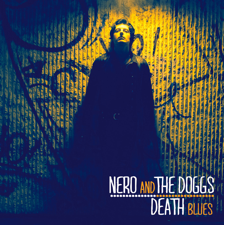 Death Blues – NERO & The DOGGS