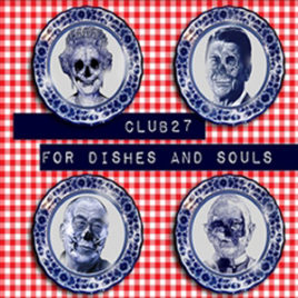 For Dishes and Souls – Club27