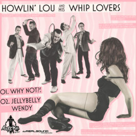 Howlin' Lou & his Whip Lovers – Why not?