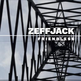 ZEFFJACK – Friendless