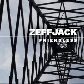 ZEFFJACK – Friendless