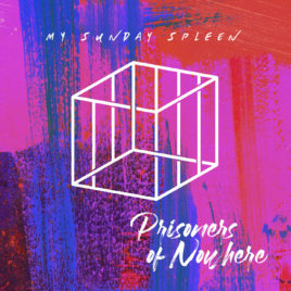 My Sunday Spleen – Prisoners of nowhere